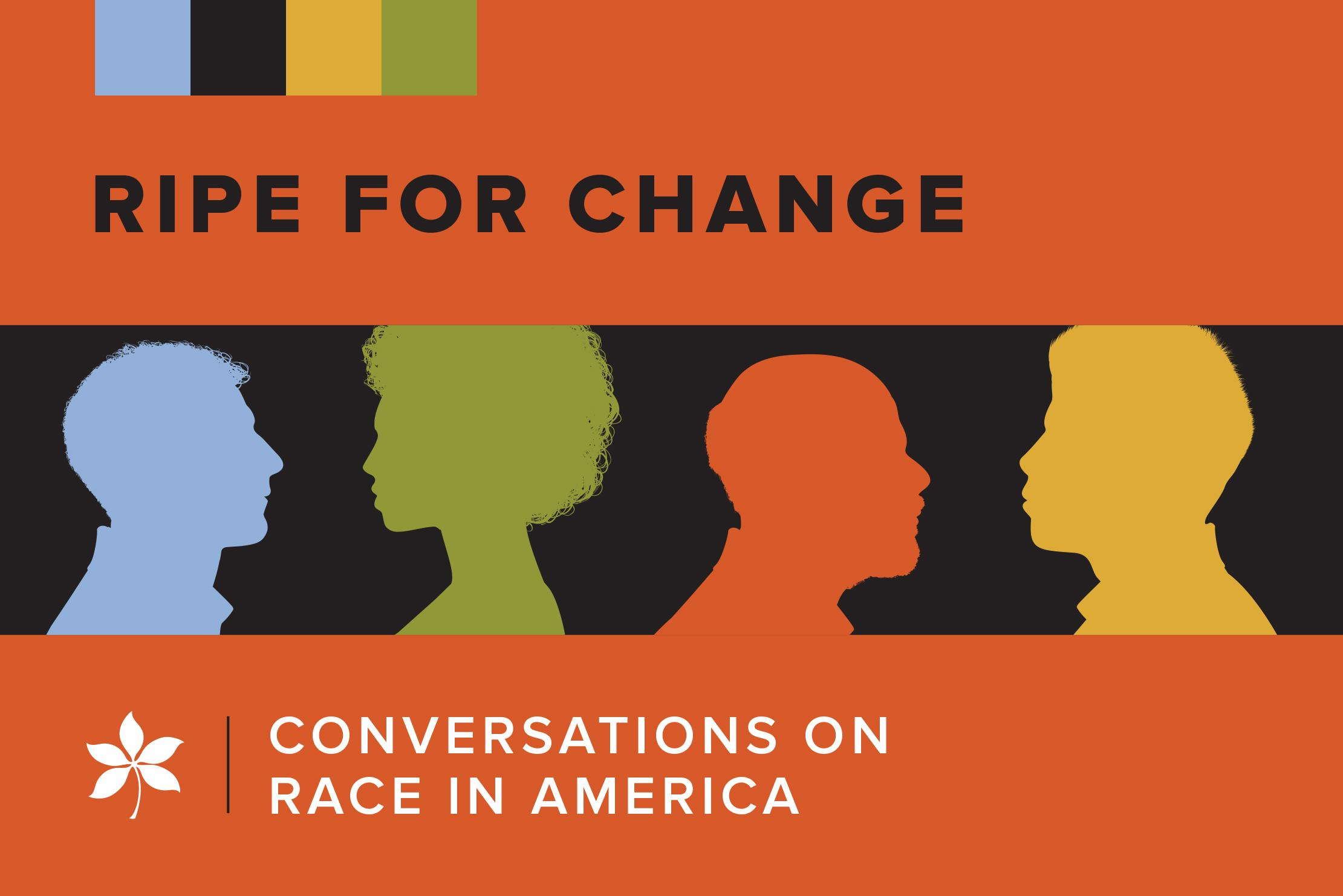 Ripe for change: Conversations on Race in America with colorful faces in profile